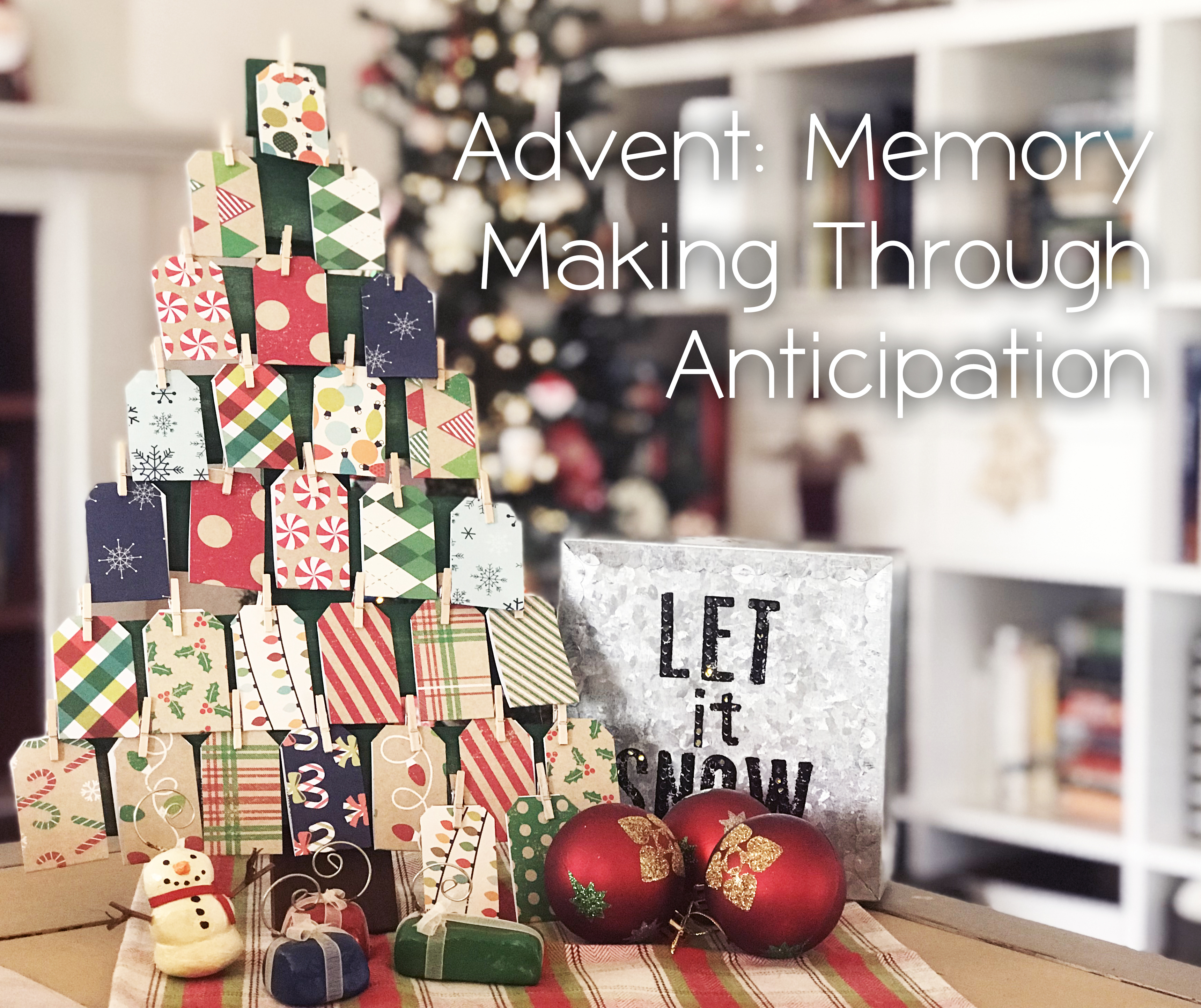 Advent: Memory Making Through Anticipation